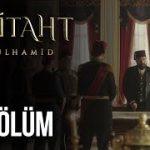 Payitaht Abdülhamid 18. Bölüm HD